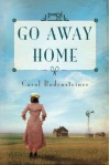Go Away Home - Carol Bodensteiner