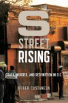 S Street Rising: Crack, Murder, and Redemption in D.C. - Ruben Castaneda