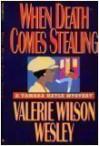 When Death Comes Stealing - Valerie Wilson Wesley