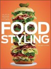 Food Styling: The Art of Preparing Food for the Camera - Delores Custer