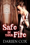 Safe in Your Fire (English Edition) - Darien Cox