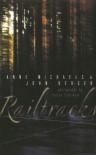 Railtracks - Anne Michaels, John Berger