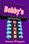 Bobby's Diner - Susan Wingate