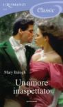 Un amore inaspettato (I Romanzi Classic) - Mary Balogh