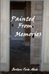 Painted From Memories - Barbara Forte Abate