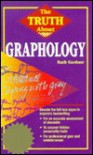 Truth About Graphology - Ruth Gardner