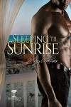 Sleeping 'til Sunrise (Mangrove Stories) - Mary Calmes