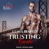 Trusting Cade (Custos Securities #1) - Luna David, Tristan James