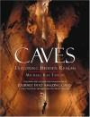Caves: Exploring Hidden Realms - Michael Ray Taylor;Ronal C. Kerbo