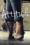 Attitude (Orca Limelights) - Robin Stevenson