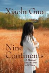 Nine Continents: A Memoir In and Out of China - Xiaolu Guo