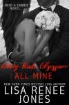 Dirty Rich Obsession: All Mine - Lisa Renee Jones