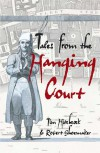 Tales from the Hanging Court - Tim Hitchcock, Robert Shoemaker, Bob Shoemaker