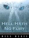 Hell Hath No Fury - Bill Blais