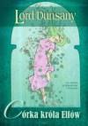 Córka króla elfów - Lord Dunsany