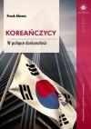 Koreańczycy. W pułapce doskonałości - Frank Ahrens