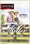 Die McKettricks aus Texas: Weil du es bist - Linda Lael Miller