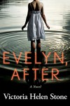 Evelyn, After: A Novel - Victoria Helen Stone