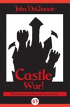 Castle War! - John DeChancie