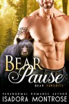 Bear Pause (BBW / Bear Shifter Romance): A Billionaire Oil Bearons Romance (Bear Fursuits Book 6) - Isadora Montrose
