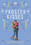 Frosted Kisses - Heather Hepler