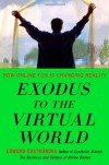 Exodus to the Virtual World: How Online Fun Is Changing Reality - Edward Castronova