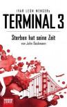 Terminal 3 - Folge 1: Sterben hat seine Zeit. Thriller (German Edition) - Ivar Leon Menger, John Beckmann