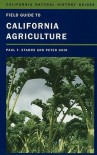 Field Guide to California Agriculture - Paul F. Starrs, Peter Goin