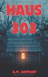 Haus 303 - A.M. Arimont