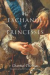 The Exchange of Princesses - Chantal Thomas