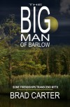 The Big Man of Barlow - Brad  Carter
