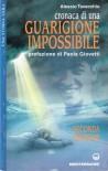 Cronaca di una guarigione impossibile - Alessio Tavecchio