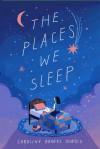 The Places We Sleep - Caroline Brooks DuBois