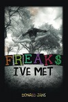 Freaks I've Met - Donald Jans
