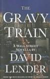 The Gravy Train - David T. Lender