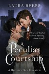 A Peculiar Courtship (The Beckett Files, Book 2) - Laura Beers