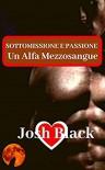 Un Alfa Mezzosangue - Josh Black