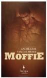 Moffie: A Novel - André Carl van der Merwe