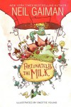 Fortunately, the Milk - Neil Gaiman, Skottie Young