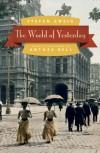The World of Yesterday - Stefan Zweig, Anthea Bell