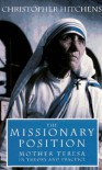 The Missionary Position: Mother Teresa in Theory and Practice (Audio) - Christopher Hitchens, Simon Prebble, Thomas Mallon