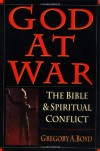 God at War: The Bible & Spiritual Conflict - Gregory A. Boyd