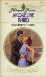 Shattered Trust (Harlequin Presents) - Jacqueline Baird