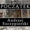 Początek - Andrzej Szczypiorski