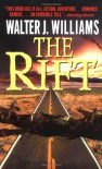 The Rift - Walter Jon Williams