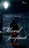 Mord in der Josefstadt: Ein Kriminalroman aus dem alten Prag - Milo? Urban