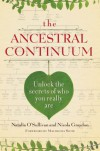 The Ancestral Continuum: Unlock the Secrets of Who You Really Are - Natalia O'Sullivan, Nicola Graydon