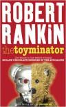 The Toyminator - Robert Rankin