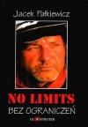 No limits- bez ograniczeń - Jacek Pałkiewicz