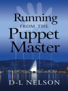Running from the Puppet Master - D-L Nelson